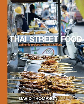 Thai Street Food: Authentic Recipes, Vibrant Traditions Cover Image