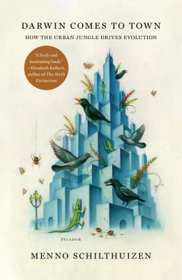 Darwin Comes to Town: How the Urban Jungle Drives Evolution Cover Image