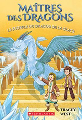 Ma?tres Des Dragons: N? 9 - Le Souffle Du Dragon de la Glace = Chill of the Ice Dragon (Maitres Des Dragons #9) Cover Image
