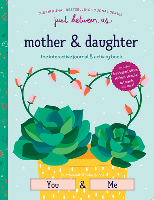 Just Between Us: Interactive Mother & Daughter Journal Cover Image