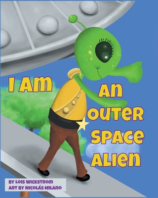 I Am An Outer Space Alien Cover Image