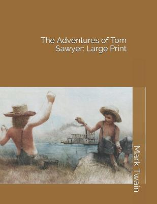 The Adventures of Tom Sawyer: Large Print Cover Image