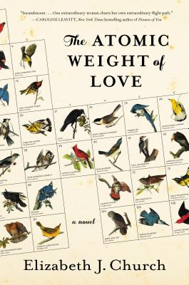 The Atomic Weight of Love : A Novel Cover Image