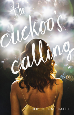 The Cuckoo's Calling (Cormoran Strike Novel #1) Cover Image