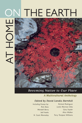 At Home on the Earth: Becoming Native to Our Place: A Multicultural Anthology Cover Image