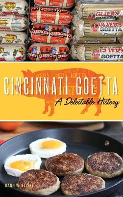 Cincinnati Goetta: A Delectable History Cover Image