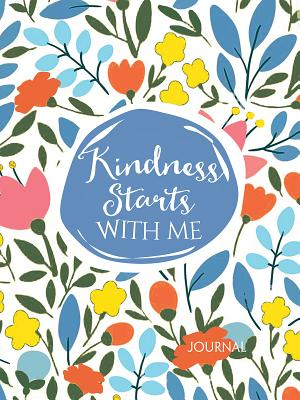 Cover for Kindness Starts With Me (Signature Journals)