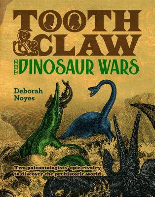 Tooth and Claw: The Dinosaur Wars Cover Image