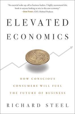Elevated Economics: How Conscious Consumers Will Fuel the Future of Business Cover Image
