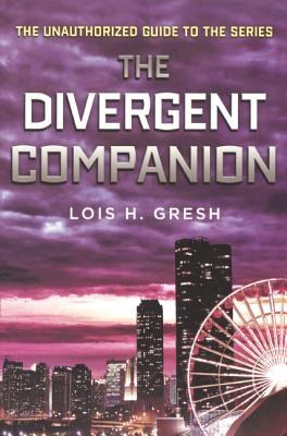 The Divergent Companion: The Unauthorized Guide to the Series Cover Image