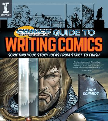 Comics Experience Guide to Writing Comics: Scripting Your Story Ideas from Start to Finish Cover Image