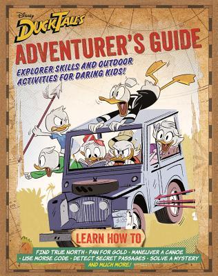 DuckTales Adventurer's Guide: Explorer Skills and Outdoor Activities for Daring Kids Cover Image