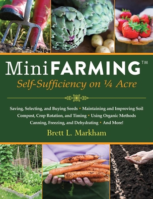 Mini Farming: Self-Sufficiency on 1/4 Acre Cover Image