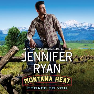 Montana Heat: Escape to You: A Montana Heat Novel Cover Image