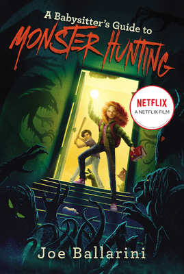 A Babysitter's Guide to Monster Hunting #1 (Babysitter's Guide to Monsters #1) Cover Image