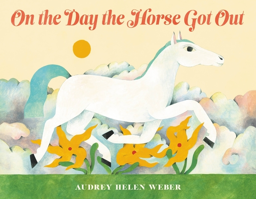 On the Day the Horse Got Out Cover Image