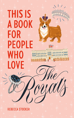 This Is a Book for People Who Love the Royals Cover Image