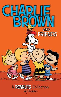 Charlie Brown and Friends: A Peanuts Collection (Peanuts Kids #2) Cover Image