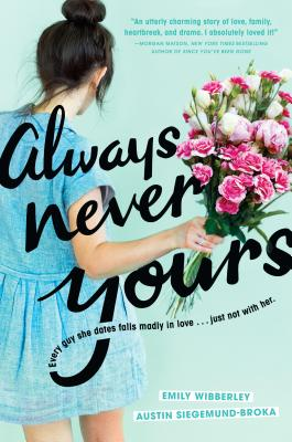 Always Never Yours by Emily Wibberly and Austin Siegemund-Broka