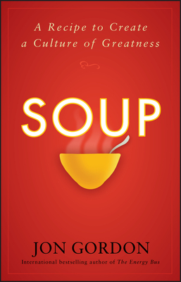 Soup: A Recipe to Create a Culture of Greatness Cover Image