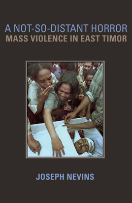 A Not-So-Distant Horror: Mass Violence in East Timor Cover Image