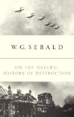 On the Natural History of Destruction Cover