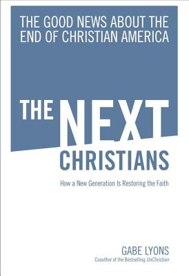 The Next Christians: The Good News About the End of Christian America Cover Image