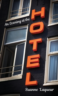 An Evening at the Hotel: An Affair in 51 Rooms Cover Image