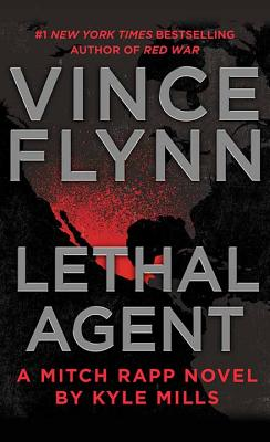 Lethal Agent: A Mitch Rapp Novel by Kyle Mills Cover Image