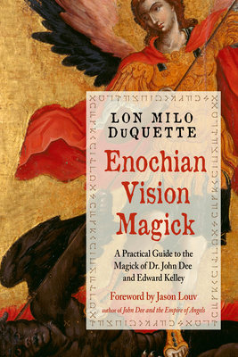 Enochian Vision Magick: A Practical Guide to the Magick of Dr. John Dee and Edward Kelley Cover Image