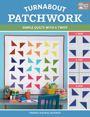 Turnabout Patchwork: Simple Quilts with a Twist Cover Image