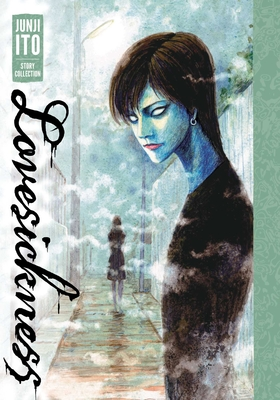 Lovesickness: Junji Ito Story Collection Cover Image