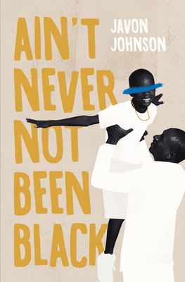 Ain't Never Not Been Black Cover Image