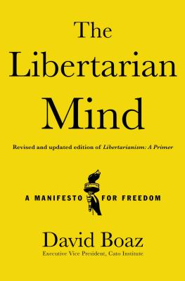 The Libertarian Mind: A Manifesto for Freedom Cover Image
