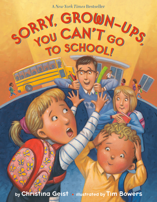 Sorry, Grown-Ups, You Can't Go to School! Cover Image