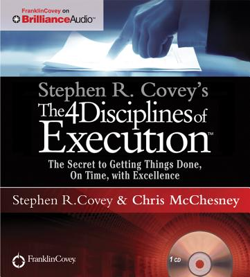 Stephen R. Covey's the 4 Disciplines of Execution: The Secret to Getting Things Done, on Time, with Excellence - Live Performance Cover Image