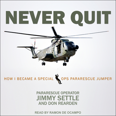 Never Quit: How I Became a Special Ops Pararescue Jumper Cover Image