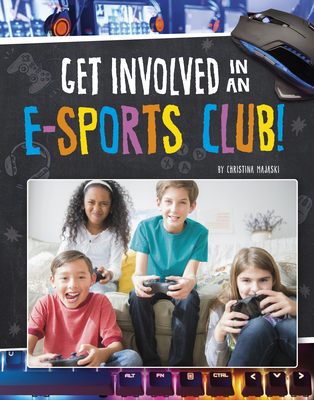 Get Involved in an E-Sports Club! (Join the Club) Cover Image