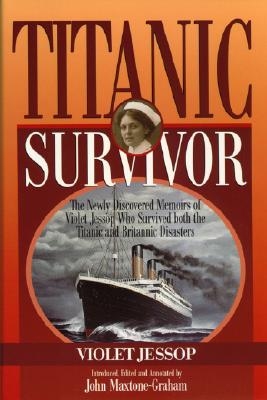 Titanic Survivor: The Newly Discovered Memoirs of Violet Jessop who Survived Both the Titanic and Britannic Disasters Cover Image