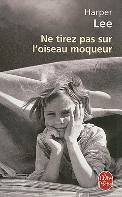 Ne Tirez Pas Sur L'Oiseau Moqueur = To Kill a Mockingbird Cover
