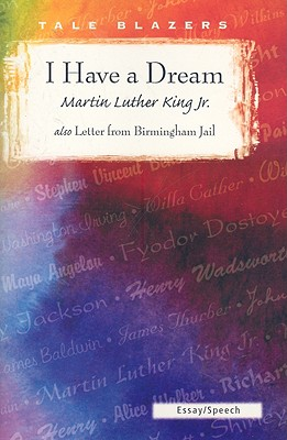 I Have a Dream/Letter from Birmingham Jail (Tale Blazers: Essay/Speech) Cover Image