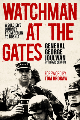 Watchman at the Gates: A Soldier's Journey from Berlin to Bosnia (American Warriors) Cover Image