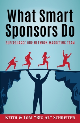 What Smart Sponsors Do: Supercharge Our Network Marketing Team Cover Image