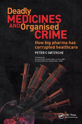 Deadly Medicines and Organised Crime: How Big Pharma Has Corrupted Healthcare Cover Image