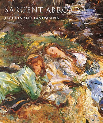 Sargent Abroad: Figures and Landscapes Cover Image