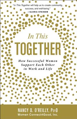 In This Together: How Successful Women Support Each Other in Work and Life Cover Image