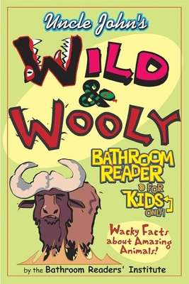 Uncle Johns Wild & Wooly Bathroom Reader for Kids Only Cover Image