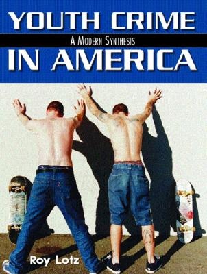 Youth Crime in America: A Modern Synthesis Cover Image