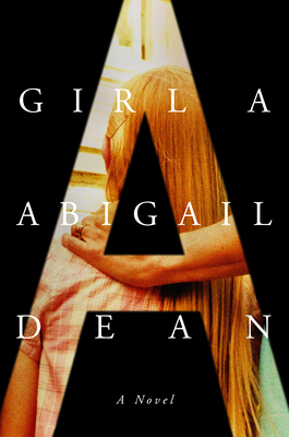 Girl A: A Novel Cover Image
