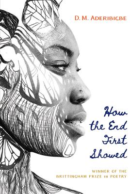 How the End First Showed (Wisconsin Poetry Series) Cover Image